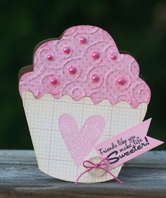 cupcake card can do this for teacher sweet treat day but say teachers like you make life sweeter