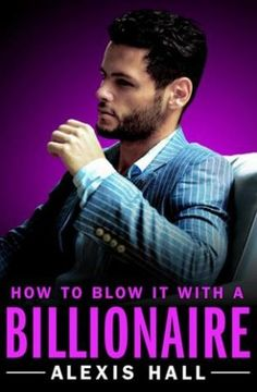 REVIEW: How to Blow It with a Billionaire by Alexis Hall | Harlequin Junkie | Blogging Romance Books | Addicted to HEA :)