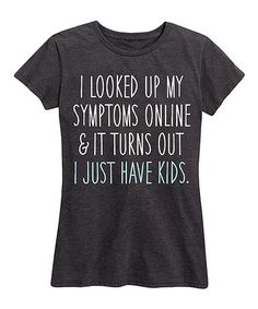 Heather Charcoal 'I Just Have Kids' Relaxed-Fit Tee - Women #zulily #zulilyfinds