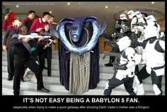 BAHAHAHA I JUST DIED BABYLON 5 FANS UNITE!!!! (Oops the fangirl got out)