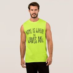 Home Is Where The Waves Are Sleeveless Shirt  $19.95  by Personally_Kham  - cyo customize personalize unique diy
