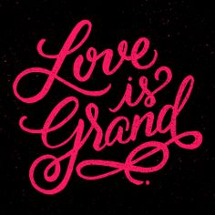 Love is Grand - brush lettering by Wink & Wonder