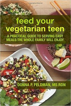 Finally finished my first book, for parents of teens who decide to become vegetarian or vegan. Advice on teen nutrition and plant based diets, and recipes to make dinner prep easy for busy families.