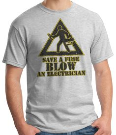 Save a Fuse, Blow an Electrician, gift for guys, tees for him, job humor sayings, maintenance work dirty jokes Funny Graphic T-Shirt