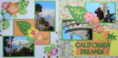 Scrapbook Page - California Dreamin' - 2 page travel layout with tropical flowers and a palm tree - from Everyday Life Album 4