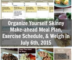 Organize Yourself Skinny Make-ahead Meal Plan, Exercise Schedule, and Weigh In July 6th 2015