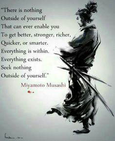 Seek nothing outside of yourself