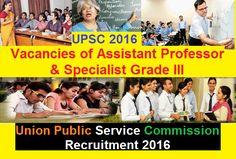UPSC Recruitment 2016 Assistant Professor & Specialist Grade III