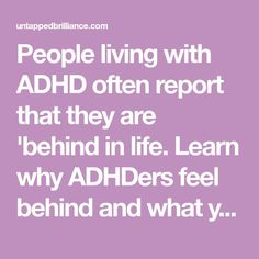 People living with ADHD often report that they are 'behind in life. Learn why ADHDers feel behind and what you can do to feel ahead! Adhd Signs, Adhd Help, Adhd Brain, Adhd Strategies, Anxiety Problems, Adhd Symptoms, Adhd And Autism, Adult Adhd