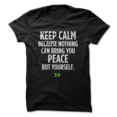 [Popular Tshirt name list] Keep Calm because nothing can bring you peace but yourself.  Shirts of year  Keep Calm because nothing can bring you peace but yourself.  Tshirt Guys Lady Hodie  SHARE and Get Discount Today Order now before we SELL OUT  Camping a lily thing you wouldnt understand keep calm let hand it tshirt design funny names a rob thing you wouldnt understand keep calm let hand it tshirt design funny names shirts calm because nothing can bring you peace but