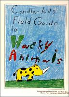 How to publish a bound class book Candler Kids' Field Guide to Wacky Animals - great class project idea for teaching animal adaptations! So much fun and so rewarding! ~ Laura Candler