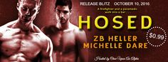 Renee Entress's Blog: [Release Blitz] Hosed by ZB Heller & Michelle Dare...