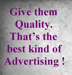 Its #quality that matters not #Quantity !!!    #quoteoftheday #wednesday #advertising #OOH #media #outdoors #publicity