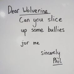 Dear wolverinecan you slice up some bullies for me #wolverine #hughjackmanfans #hughjackman #hughjackmanfans