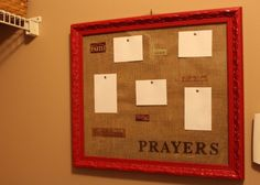 Prayer list: dry erase board. Like this idea for anything!