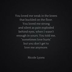 You loved me weak in the knees  #nicolelyons #nicolelyonspoetry #poetry #poem #poetsofinstagram #poetsofig #instapoetry #poetrycommunity #communityofpoets #poemoftheday #poetic #prose #poetryisnotdead #poetsociety #drunkpoetsociety #words #wordsmith #written #strongwomen #artist #authentic #bestoftheday #instalike #dark #truth #quote #selflove #fighter
