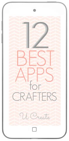 12 Best Apps for Crafters at U Create