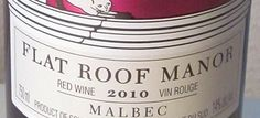 A taste of Flat Roof Manor Malbec
