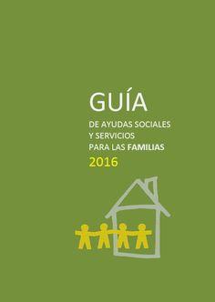 Guía de ayudas sociales para las familias 2016: Actual... (SID)