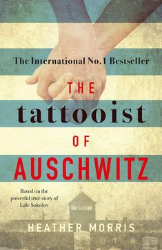 🎈Télécharger🎈 The Tattooist of Auschwitz: the heart-breaking and unforgettable international bestseller (English E Livre eBook France 【 Morris-】 Retro Humor, Good Books, Books To Read, My Books, Big Five For Life, Heather Morris, Fiction Books, Book Lists, True Stories