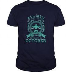 Awesome Tee All men are created equal but the best are born in October Libra Shirts & Tees