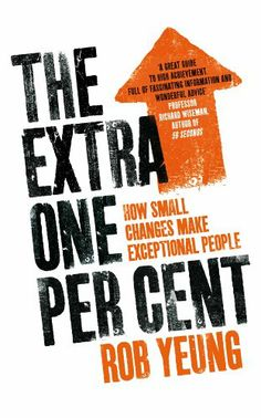 The Extra One Per Cent: How Small Changes Make Exceptional People by Rob Yeung,http://www.amazon.com/dp/0330514547/ref=cm_sw_r_pi_dp_7bTctb0R7PADZHA2