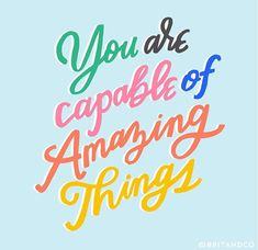 You are capable of amazing things. Motivational hand lettering.