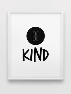 be kind print // inspirational print // black and by spellandtell