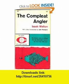 The Compleat Angler - Or, The Contemplative Mans Recreation (First Collier Edition) Izaak Walton, John Thompson ,   ,  , ASIN: B0007EAWVQ , tutorials , pdf , ebook , torrent , downloads , rapidshare , filesonic , hotfile , megaupload , fileserve