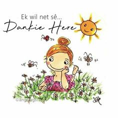 Dankie Here Afrikaanse Quotes, Goeie More, Christian Messages, Animal Drawings, Wisdom Quotes, Language, Bible, Faith, D1
