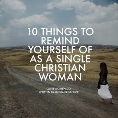 10 things to remind yourself of as a single christian woman