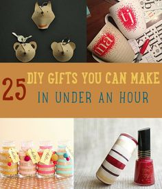With no time to spare this holiday season, we've got you covered! Here's 25 awesome diy gifts you can make in the comfort of your home in less than an hour!