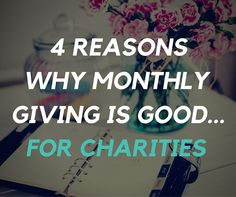 4 Reasons Why Monthly Giving is Good for Charities | by @BradyJosephson | #Nonprofit #Fundraising