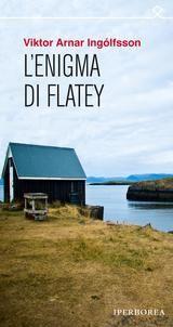 Viktor Arnar Ingólfsson, L'enigma di Flatey, Iperborea Editore  È l'alba di una limpida giornata di giugno del 1960 quando una famiglia di pescatori dell'isola di Flatey, tra i fiordi occidentali dell'Islanda, trova il cadavere di uno sconosciuto. Nella sua tasca un foglio con una serie di 39 lettere. La vittima è il danese Gaston Lund, studioso di un antico enigma irrisolto basato sulle saghe raccolte nel Libro di Flatey e custodito nella biblioteca locale.  http://iperborea.com/titolo/313/