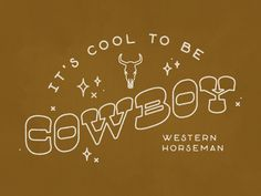 It's Cool to be Cowboy - Concept 2 designed by Hannah Smith for Trust Printshop. Connect with them on Dribbble; Photo Wall Collage, Picture Wall, Abstract Illustration, College Walls, Western Wall, Western Theme, Cowboy Art, Trust, Logo Design Inspiration