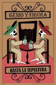 """Genious and Figure... Untill The Grave""..... Popular saying in México. SLVH ❤❤❤❤"