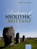 Landscapes of neolithic Brittany / Chris Scarre Publicación	 Oxford ; New York : Oxford University Press, 2011