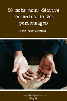 50 words to describe your characters& hands - 50 words to describe your characters& hands - Writing Advice, Writing A Book, Writing Prompts, Words To Describe Yourself, Love Scriptures, Writing Fantasy, Learn Turkish, French Expressions, 50 Words