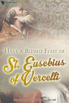 First bishop to live with and follow the same rule as his priests. Learn more about St. Eusebius of Vercelli, today.