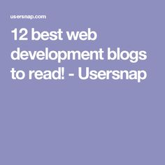 12 best web development blogs to read! - Usersnap