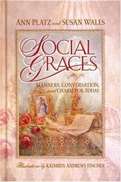 Social Graces: Manners, Conversation, and Charm for Today by Ann Platz,http://www.amazon.com/dp/0736901124/ref=cm_sw_r_pi_dp_DrJ2sb0VWQTKNCJN