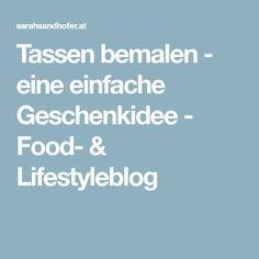 Tassen bemalen - eine einfache Geschenkidee - Food- & Lifestyleblog