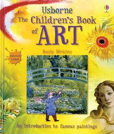 For 10 yrs up, Children's Book of Art - IL. Introduce art to children with over thirty of the world's best-known, best-loved pictures. Internet linked to view lots more picture, and interactive activities.  https://n4955.myubam.com/p/294/childrens-book-of-art-il