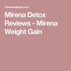 Mirena Detox Reviews - Mirena Weight Gain