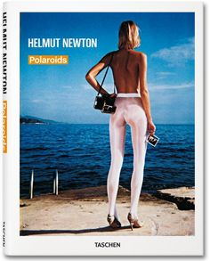 Helmut Newton Polaroids - a collection of Helmut Newton's test Polaroids | $59.99 from www.taschen.com/pages/en/catalogue/photography/all/05754/facts.helmut_newton_polaroids.htm