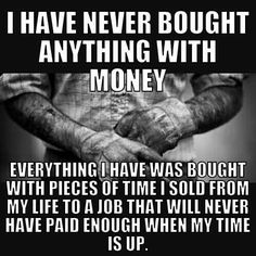 Money isn't everything. Don't get so busy earning a living that you fail to live.