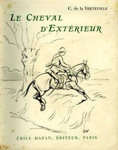 La Verteville. Le cheval d'extérieur. Qualités physiques et morales. Éducation, emploi. 1932