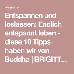 Entspannen und loslassen: Endlich entspannt leben - diese 10 Tipps haben wir von Buddha   BRIGITTE.de