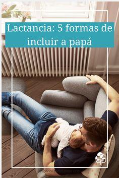 5 formas de incluir a papá en el proceso de alimentación del bebé | Lactancia y papá | BabyCenter en Español