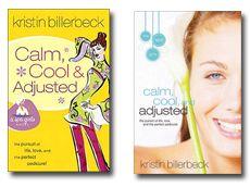Kristen Billerbeck...Calm, Cool, and Adjusted